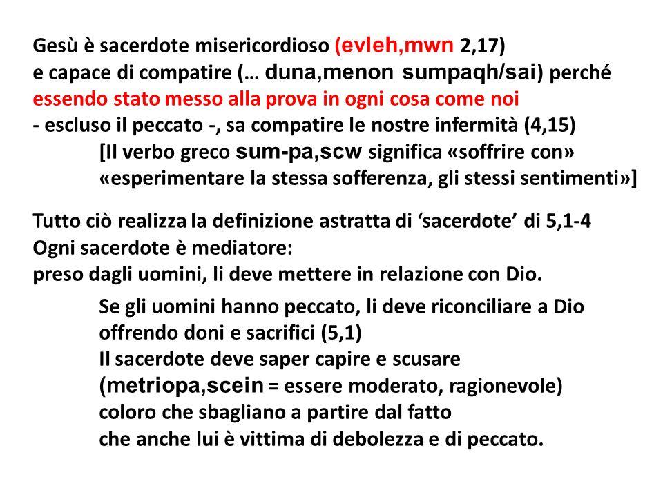 Gesù è sacerdote misericordioso (evleh,mwn 2,17)