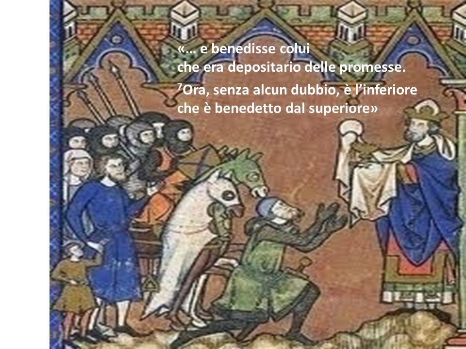 «… e benedisse coluiche era depositario delle promesse.
