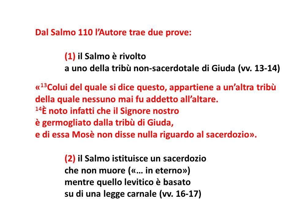 Dal Salmo 110 l'Autore trae due prove: