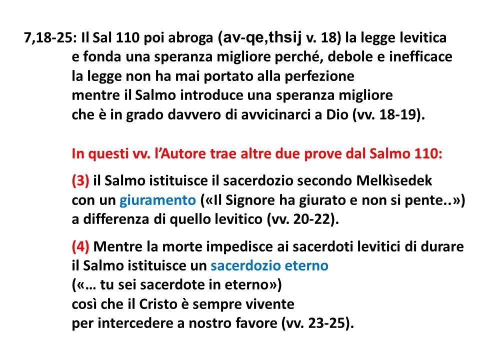 7,18-25: Il Sal 110 poi abroga (av-qe,thsij v. 18) la legge levitica