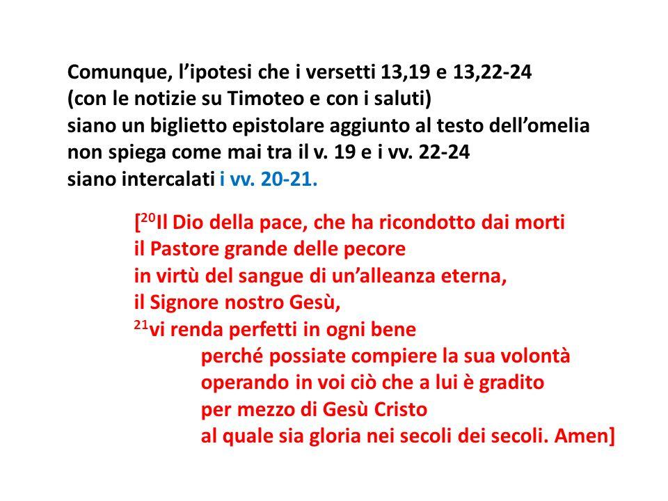 Comunque, l'ipotesi che i versetti 13,19 e 13,22-24