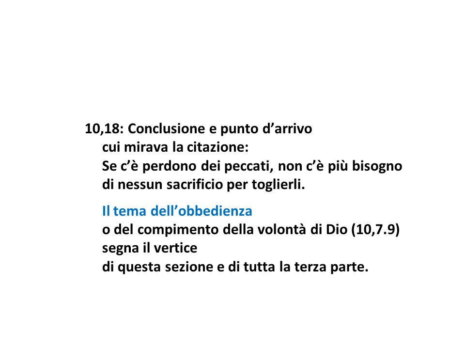 10,18: Conclusione e punto d'arrivo