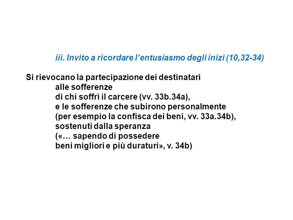 iii. Invito a ricordare l'entusiasmo degli inizi (10,32-34)