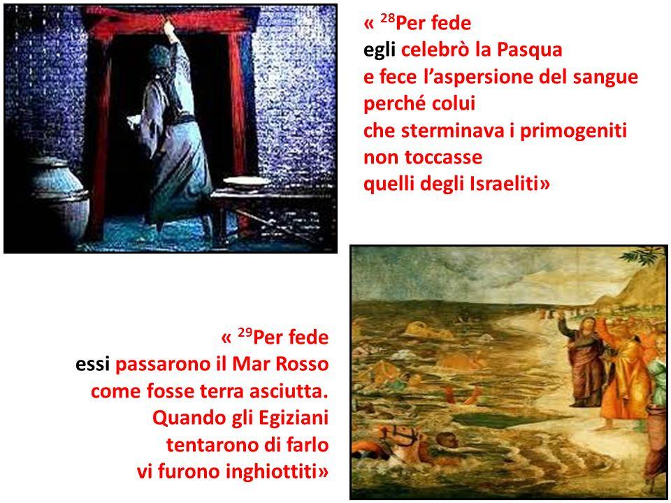 « 28Per fedeegli celebrò la Pasqua. e fece l'aspersione del sangue. perché colui. che sterminava i primogeniti.