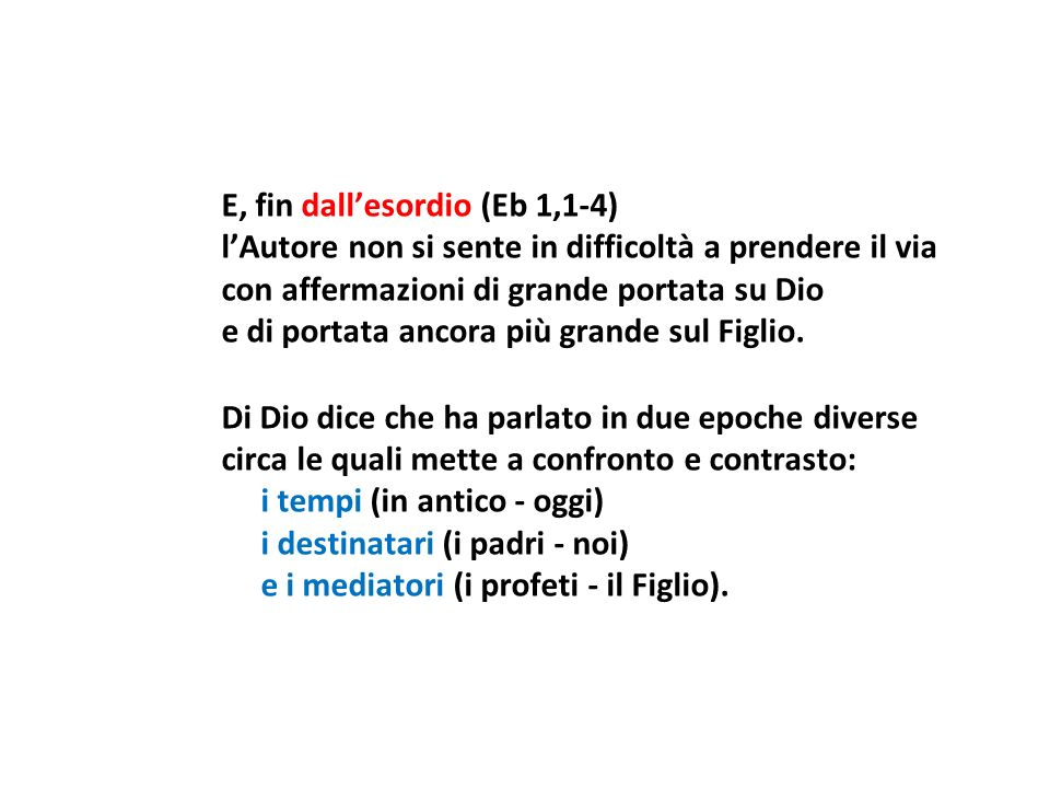 E, fin dall'esordio (Eb 1,1-4)