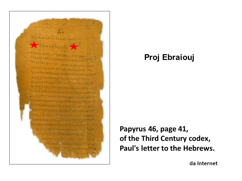 of the Third Century codex, Paul s letter to the Hebrews.
