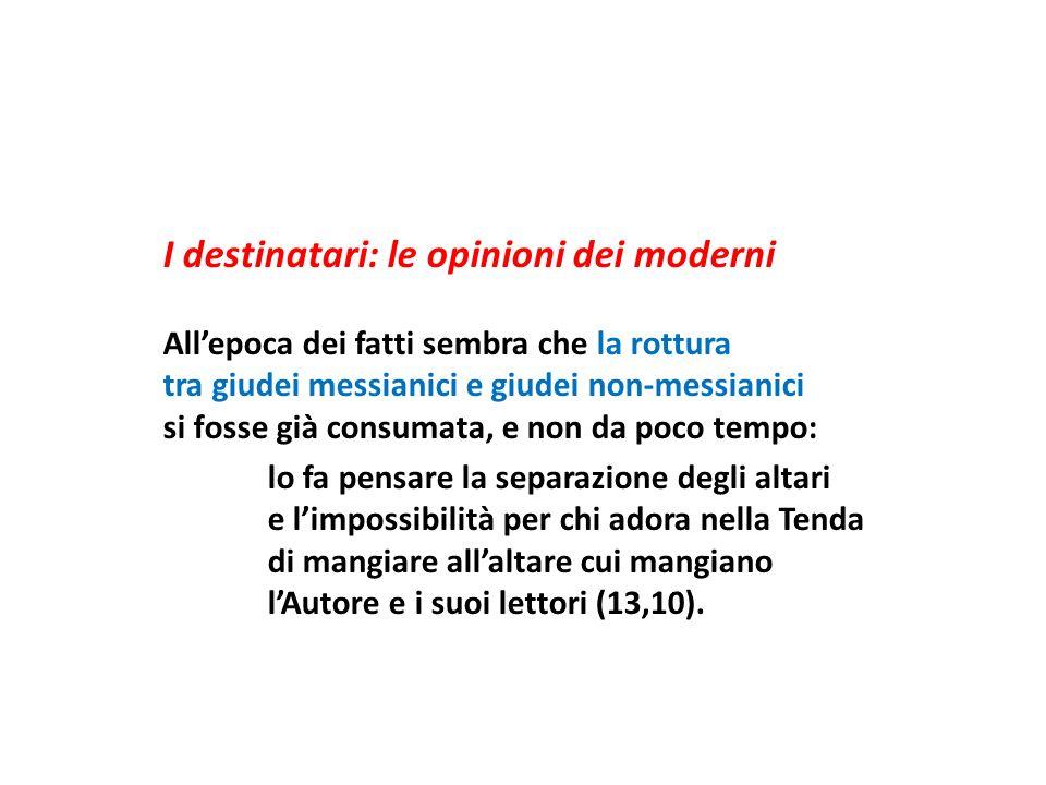 I destinatari: le opinioni dei moderni
