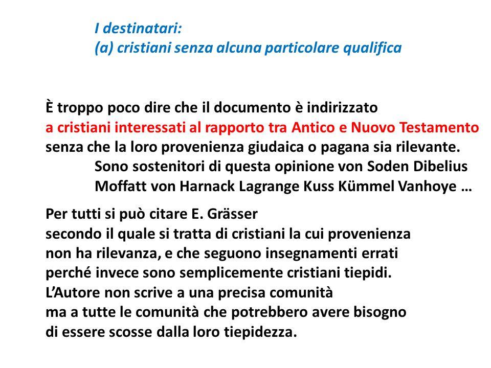 (a) cristiani senza alcuna particolare qualifica