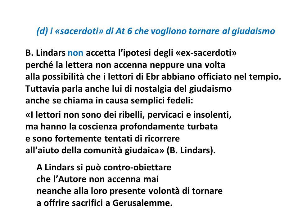 B. Lindars non accetta l'ipotesi degli «ex-sacerdoti»