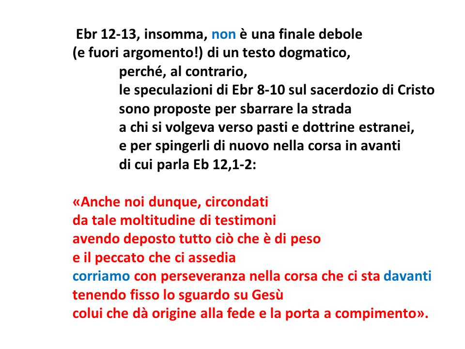 Ebr 12-13, insomma, non è una finale debole