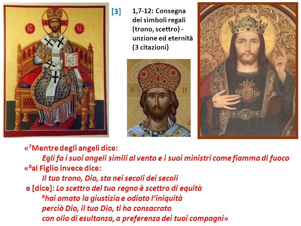 «7Mentre degli angeli dice: