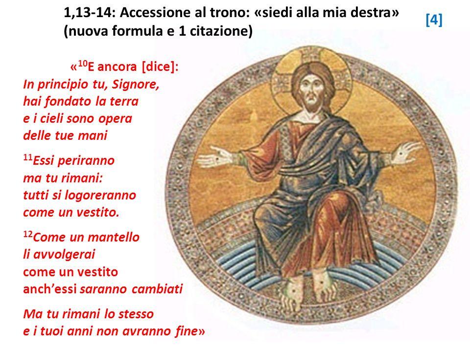 1,13-14: Accessione al trono: «siedi alla mia destra»