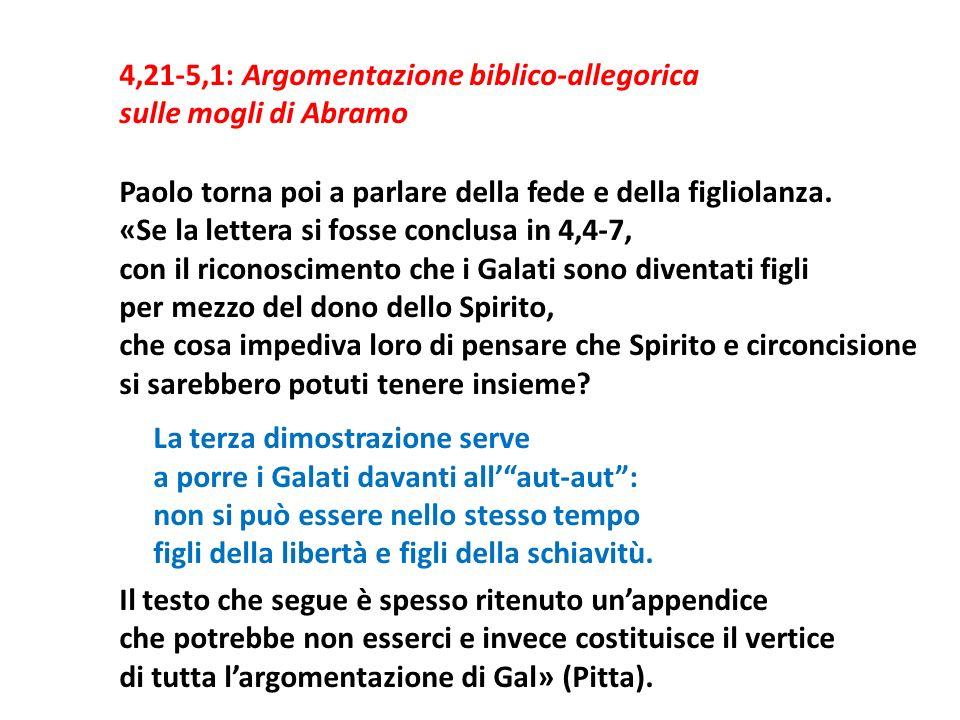 4,21-5,1: Argomentazione biblico-allegorica sulle mogli di Abramo Paolo torna poi a parlare della fede e della figliolanza.