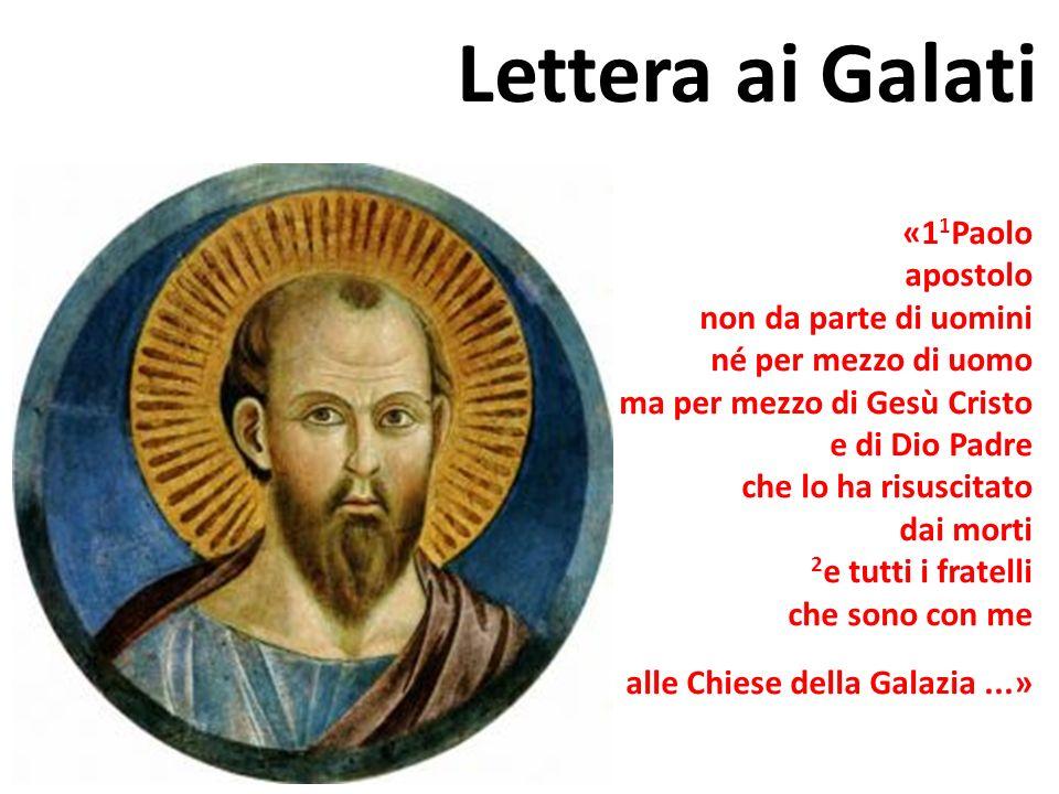 Lettera ai Galati «11Paolo apostolo non da parte di uomini