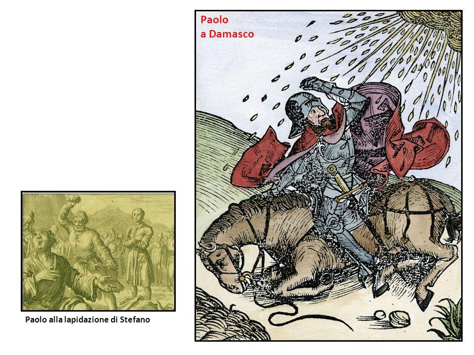 Paolo a Damasco Paolo alla lapidazione di Stefano