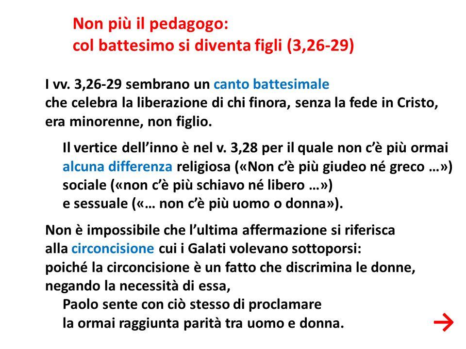 → Non più il pedagogo: col battesimo si diventa figli (3,26-29)