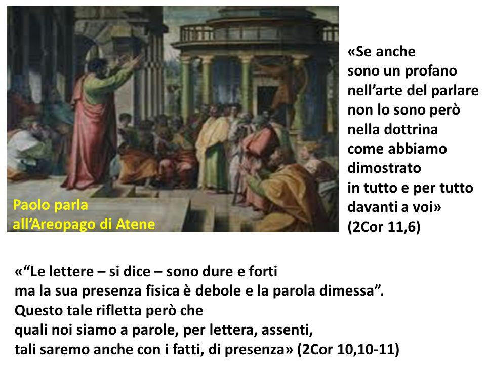 «Se anche sono un profano. nell'arte del parlare. non lo sono però. nella dottrina. come abbiamo.