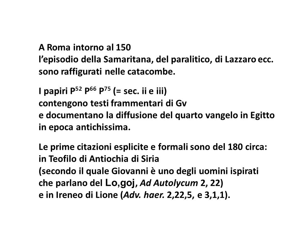 A Roma intorno al 150 l'episodio della Samaritana, del paralitico, di Lazzaro ecc.