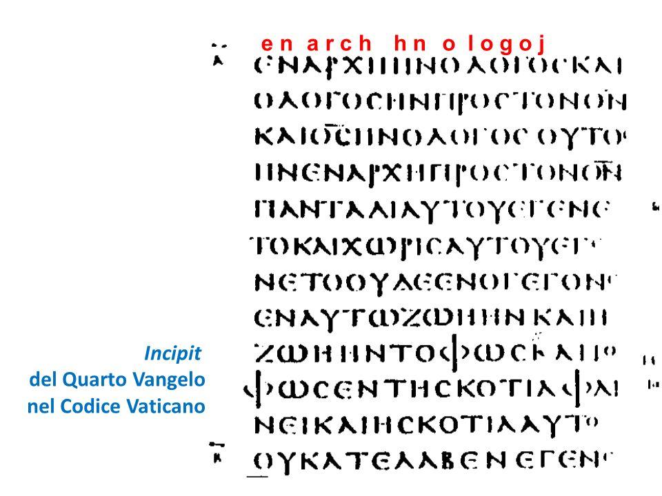 e n a r c h h n o l o g o j Incipit del Quarto Vangelo nel Codice Vaticano