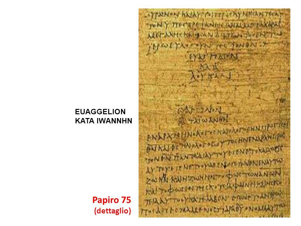 EUAGGELION KATA IWANNHN Papiro 75 (dettaglio)