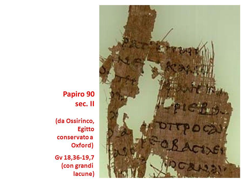 Papiro 90 sec. II (da Ossirinco, Egitto conservato a Oxford)
