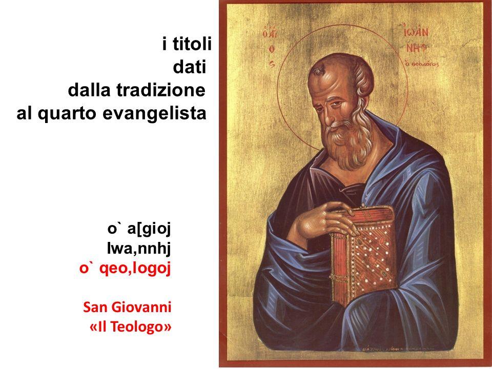 i titoli dati dalla tradizione al quarto evangelista