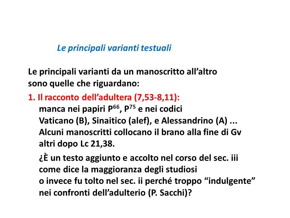 Le principali varianti testuali Le principali varianti da un manoscritto all'altro sono quelle che riguardano: 1.