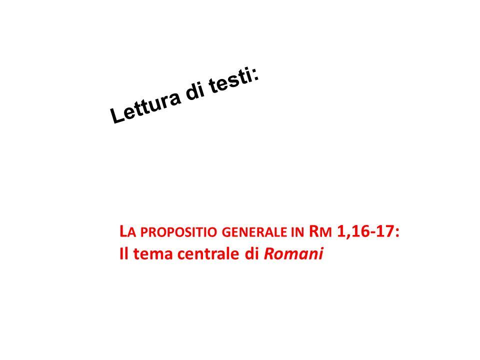 Lettura di testi: La propositio generale in Rm 1,16-17: