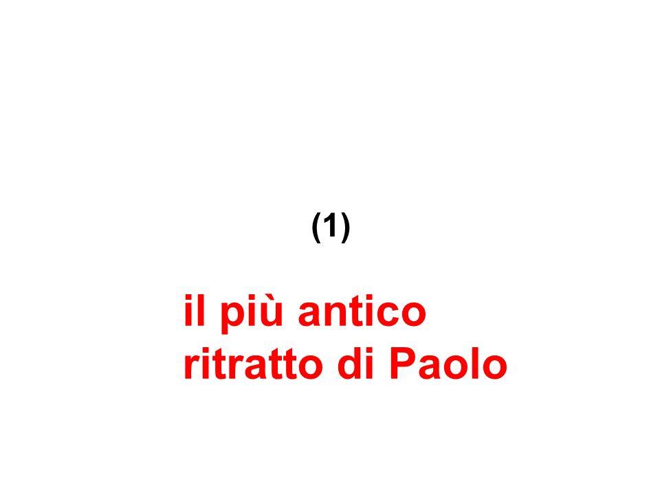(1) il più antico ritratto di Paolo
