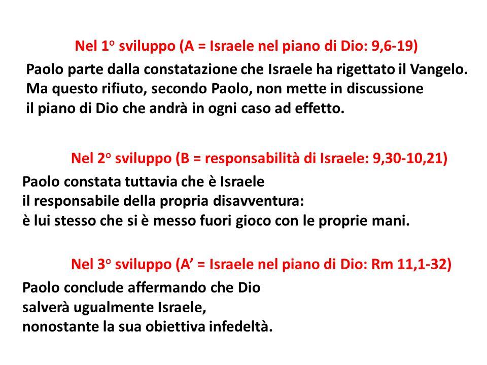 Nel 1o sviluppo (A = Israele nel piano di Dio: 9,6-19)
