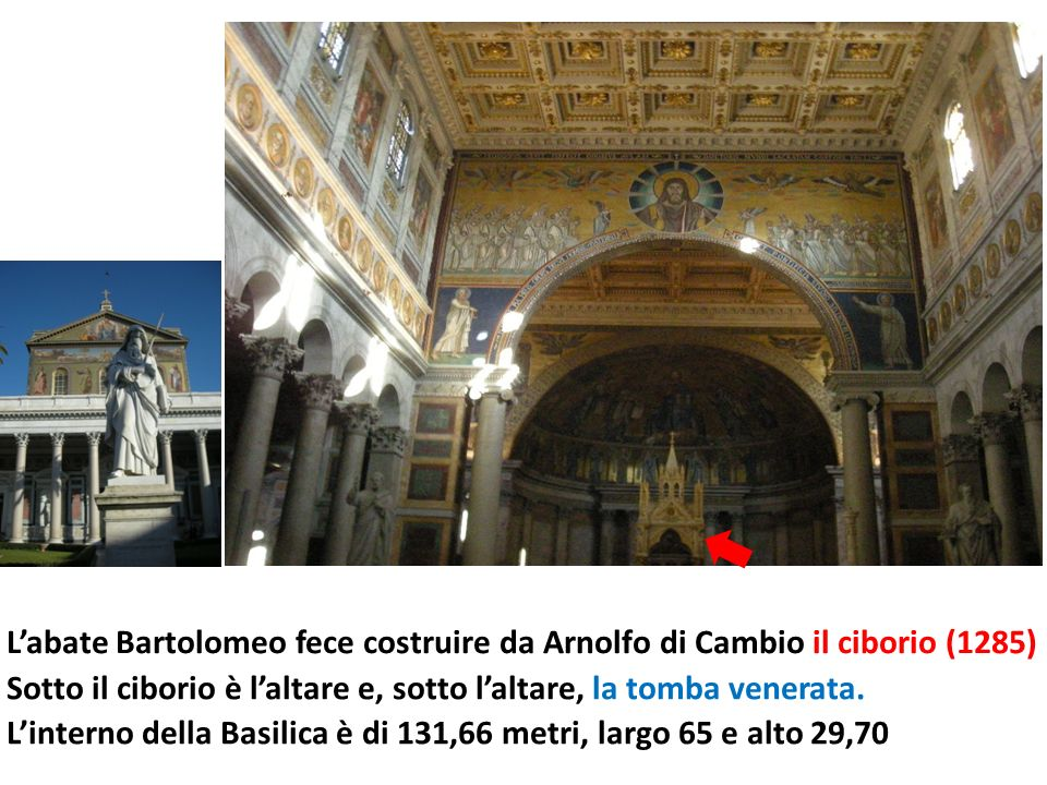 L'abate Bartolomeo fece costruire da Arnolfo di Cambio il ciborio (1285)