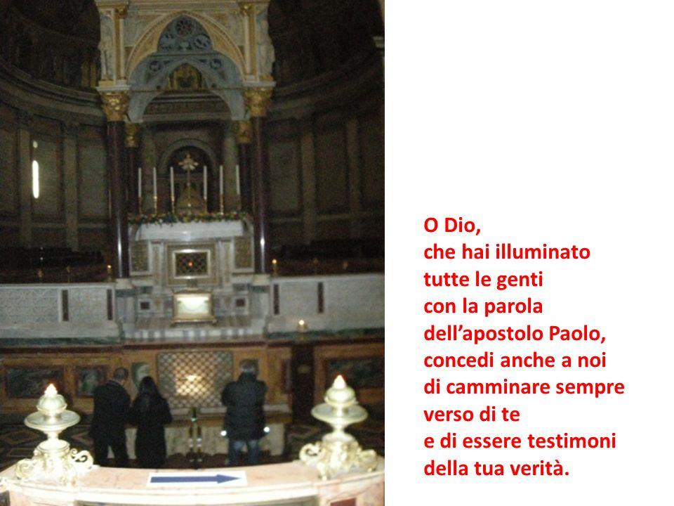 O Dio, che hai illuminato. tutte le genti. con la parola. dell'apostolo Paolo, concedi anche a noi.