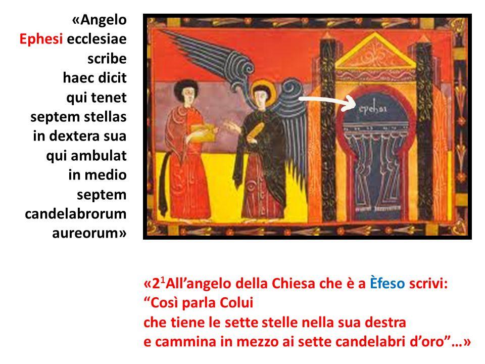 «Angelo Ephesi ecclesiae. scribe. haec dicit. qui tenet. septem stellas. in dextera sua. qui ambulat.