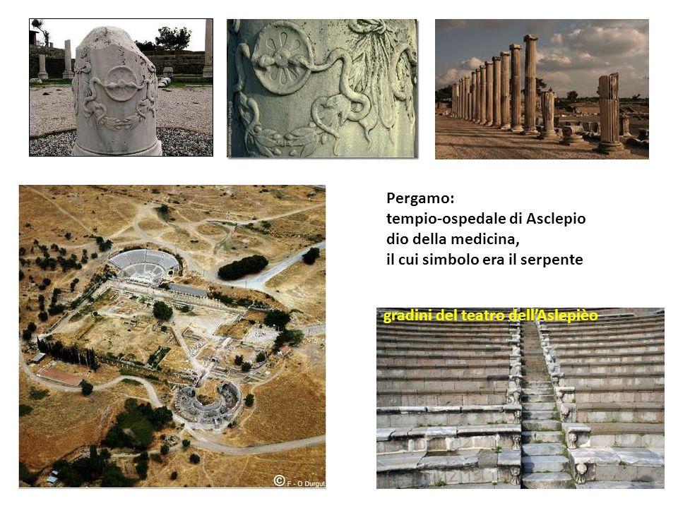 Pergamo: tempio-ospedale di Asclepio. dio della medicina, il cui simbolo era il serpente.