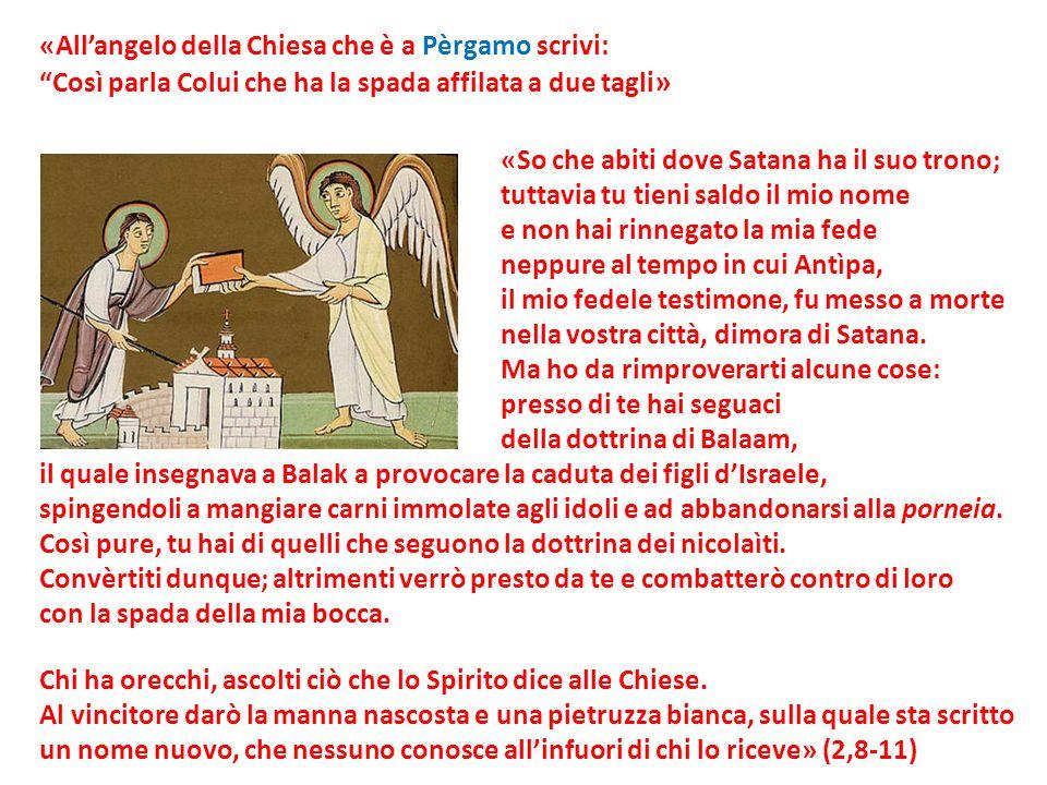 «All'angelo della Chiesa che è a Pèrgamo scrivi: