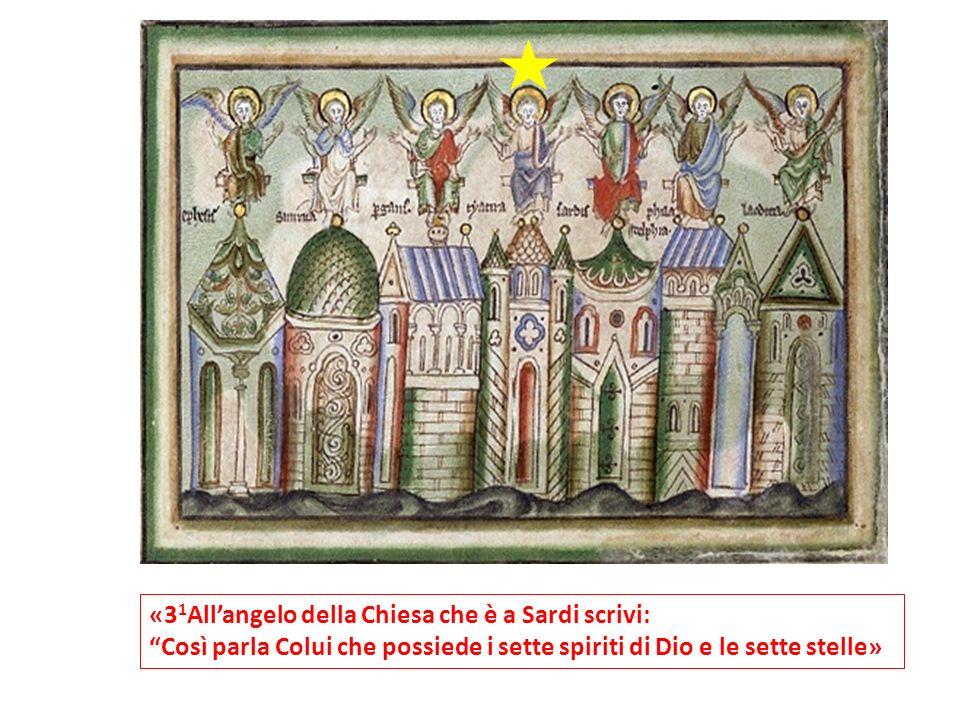 «31All'angelo della Chiesa che è a Sardi scrivi: