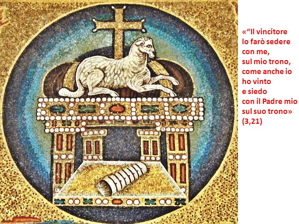 « Il vincitore lo farò sedere. con me, sul mio trono, come anche io. ho vinto. e siedo. con il Padre mio.