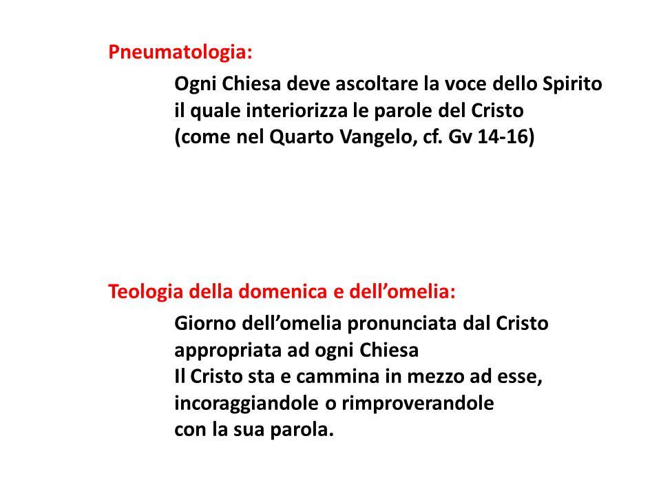 Pneumatologia: Ogni Chiesa deve ascoltare la voce dello Spirito. il quale interiorizza le parole del Cristo.
