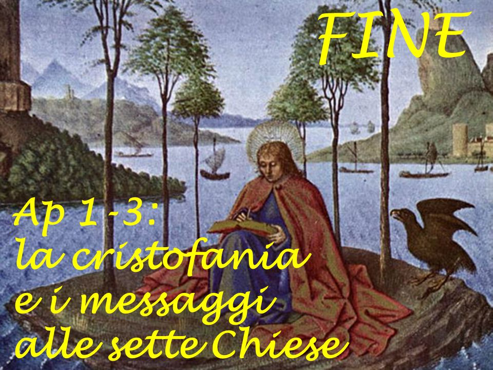 FINE Ap 1-3: la cristofania e i messaggi alle sette Chiese