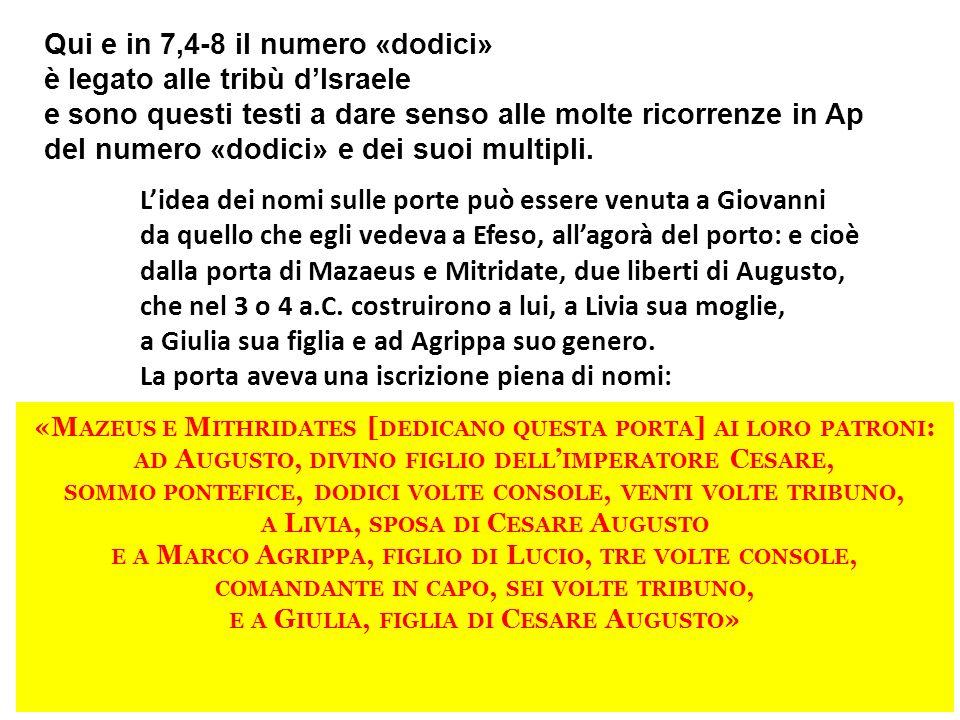 Qui e in 7,4-8 il numero «dodici» è legato alle tribù d'Israele