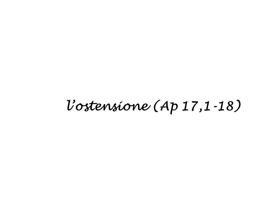 l'ostensione (Ap 17,1-18)