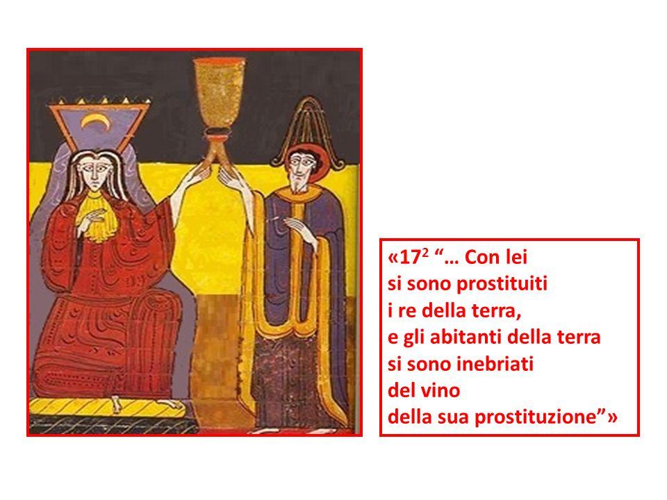 «172 … Con lei si sono prostituiti. i re della terra, e gli abitanti della terra. si sono inebriati.