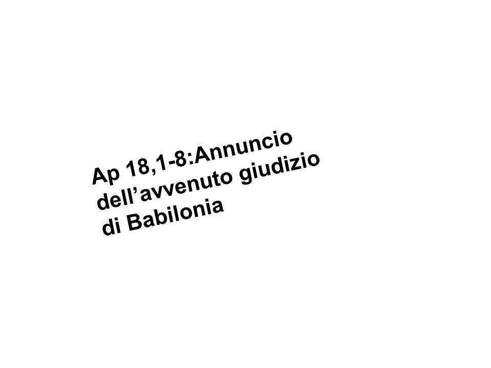 Ap 18,1-8:Annuncio dell'avvenuto giudizio di Babilonia