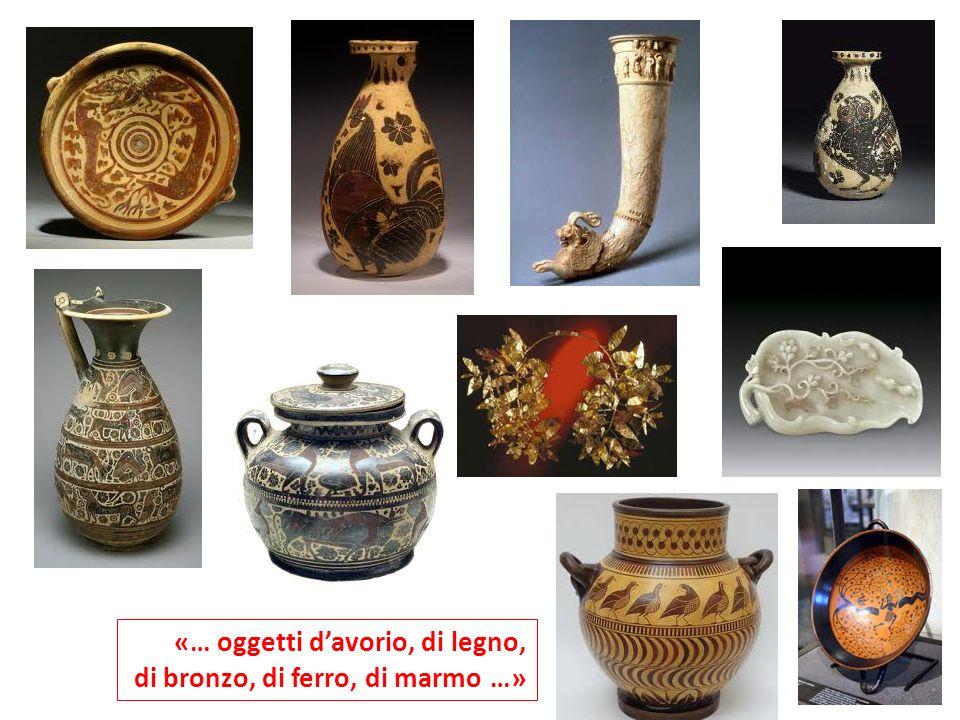«… oggetti d'avorio, di legno,