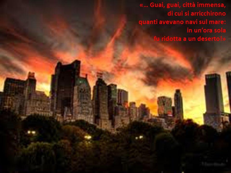 «… Guai, guai, città immensa,