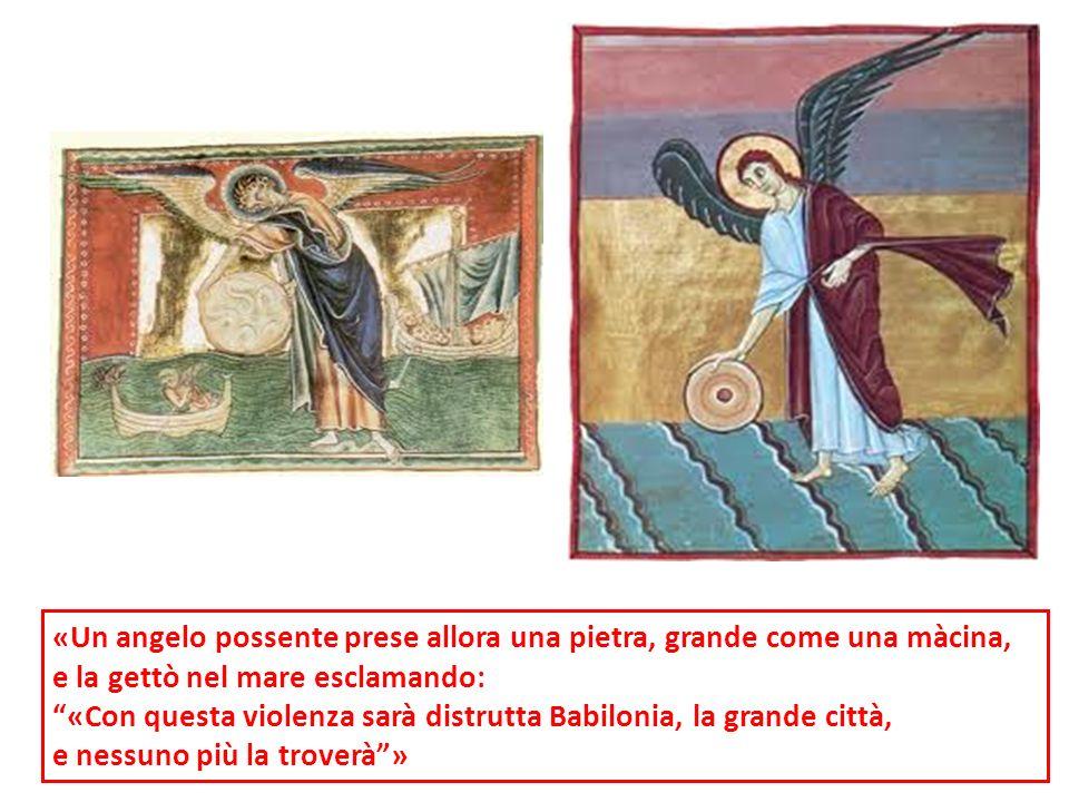 «Un angelo possente prese allora una pietra, grande come una màcina,