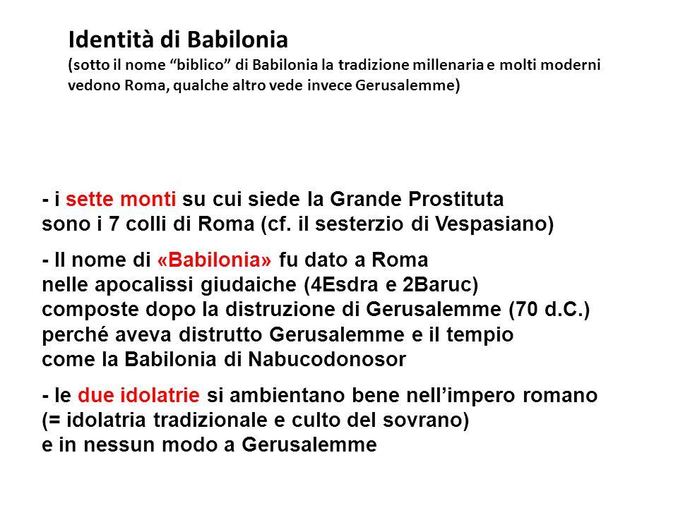 Identità di Babilonia (sotto il nome biblico di Babilonia la tradizione millenaria e molti moderni.