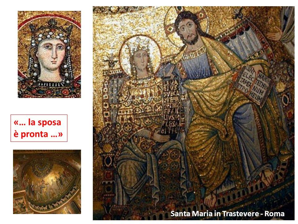 «… la sposa è pronta …» Santa Maria in Trastevere - Roma