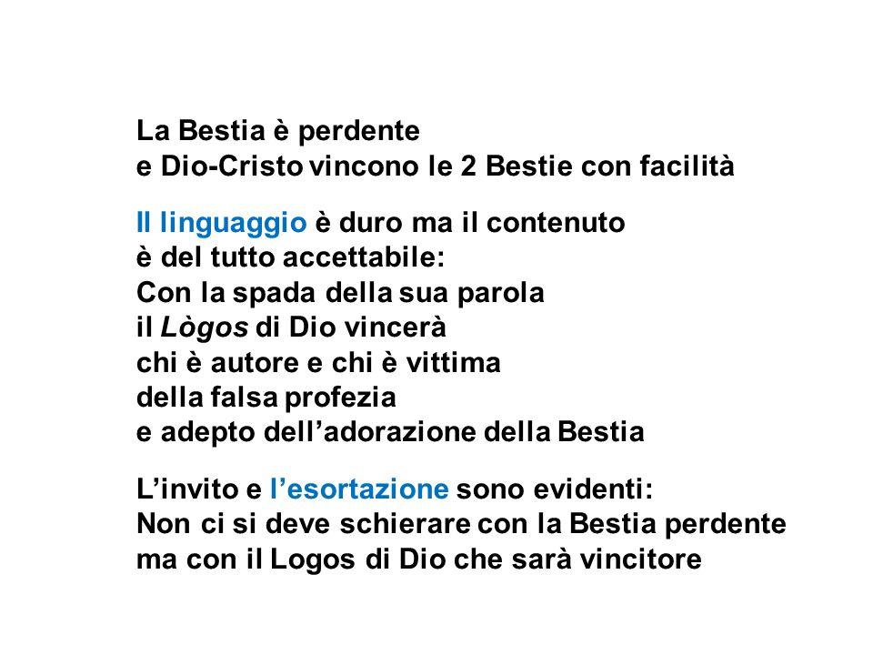 La Bestia è perdente e Dio-Cristo vincono le 2 Bestie con facilità. Il linguaggio è duro ma il contenuto.