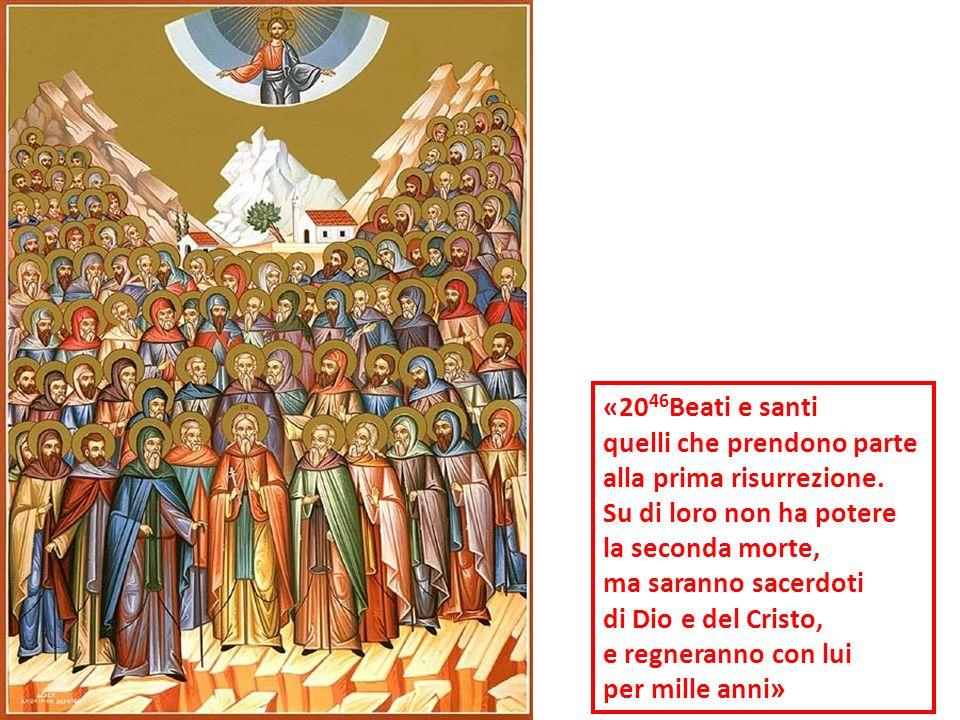 «2046Beati e santi quelli che prendono parte. alla prima risurrezione. Su di loro non ha potere. la seconda morte,